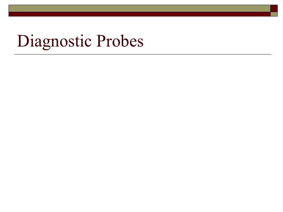 Diagnostic Probes