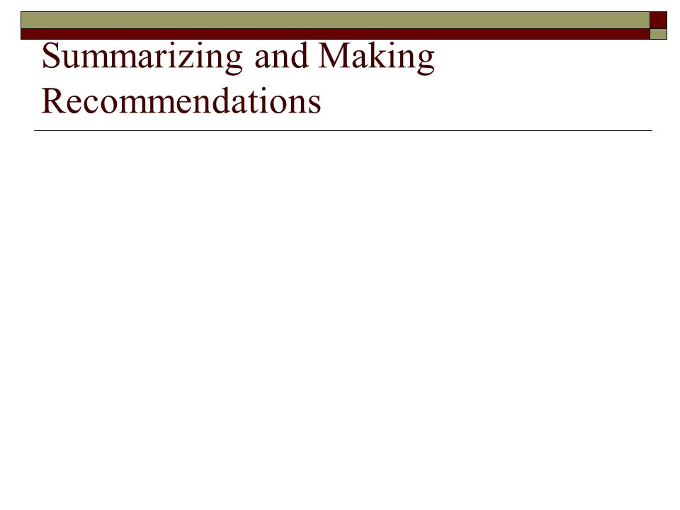 Summarizing and Making Recommendations