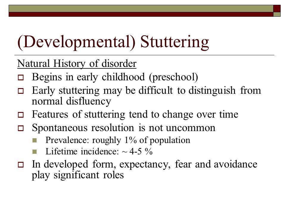 (Developmental) Stuttering Who tends to stutter.