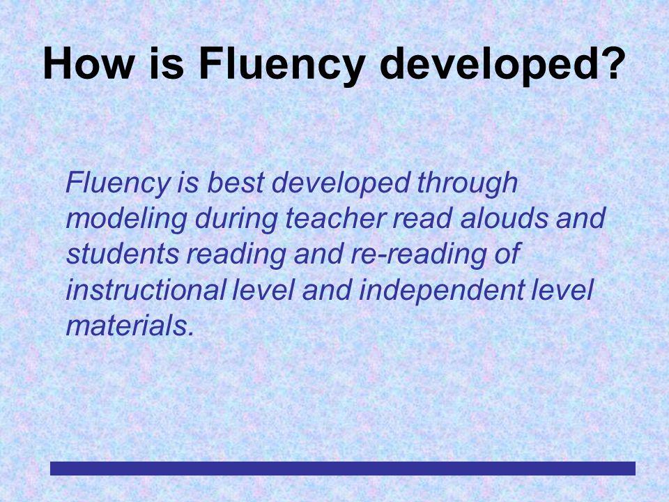 RDA/TLS/EAC/MBM/4-0319 How is Fluency developed.