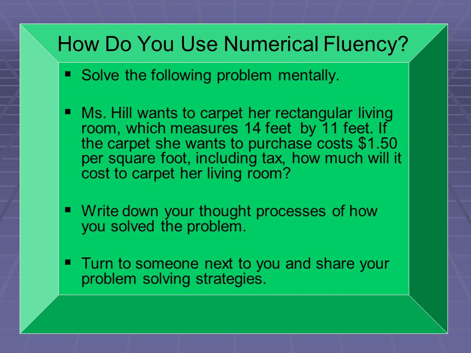 How Do You Use Numerical Fluency.   Solve the following problem mentally.