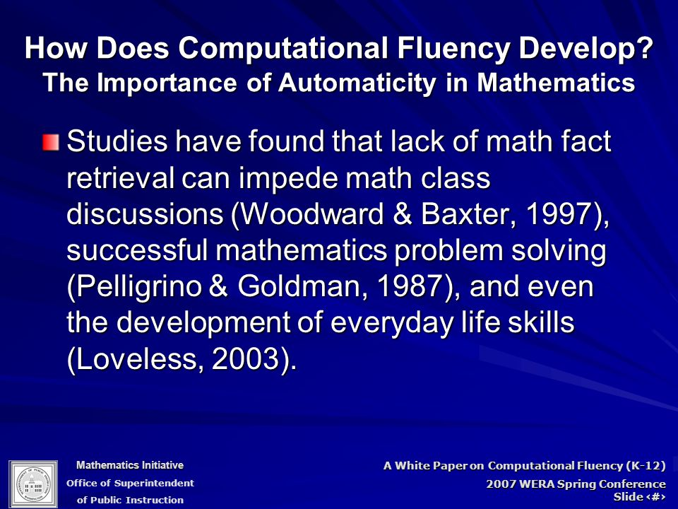Mathematics Initiative Office of Superintendent of Public Instruction A White Paper on Computational Fluency (K-12) 2007 WERA Spring Conference Slide 44 How Does Computational Fluency Develop.