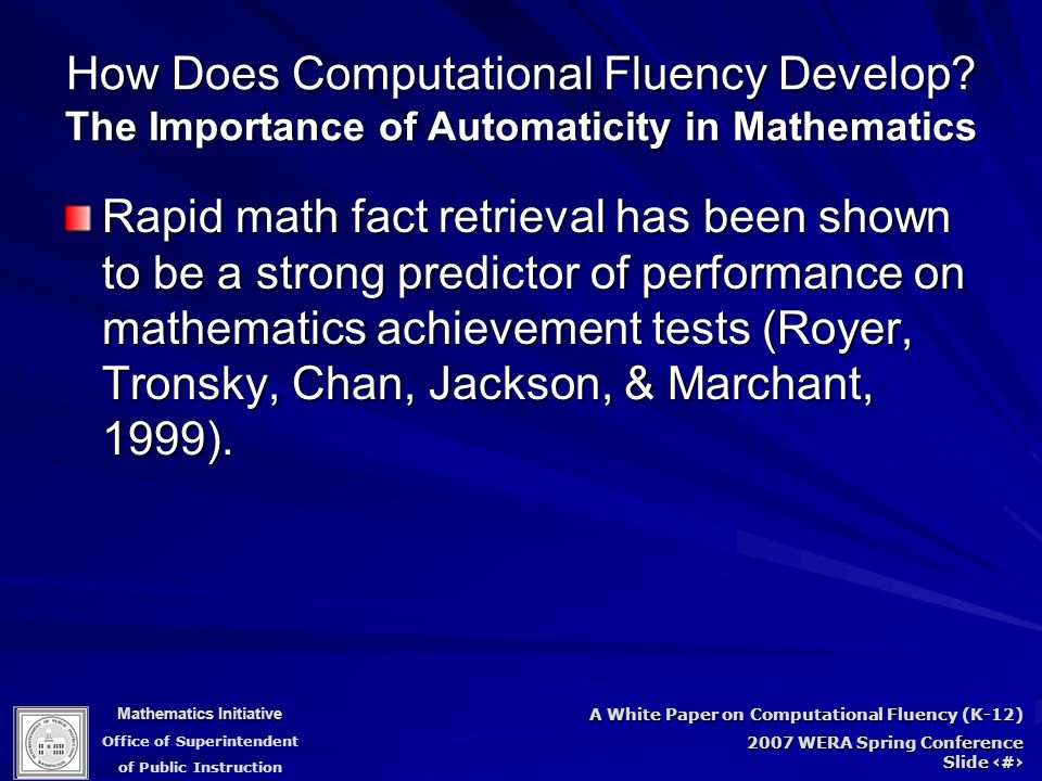 Mathematics Initiative Office of Superintendent of Public Instruction A White Paper on Computational Fluency (K-12) 2007 WERA Spring Conference Slide 45 How Does Computational Fluency Develop.