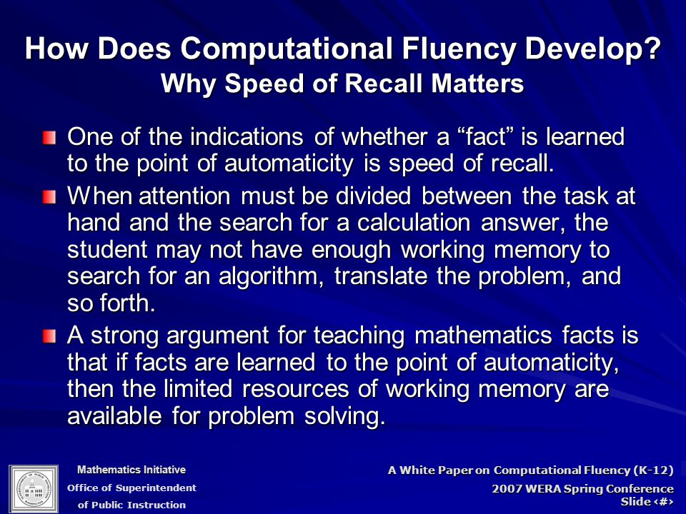 Mathematics Initiative Office of Superintendent of Public Instruction A White Paper on Computational Fluency (K-12) 2007 WERA Spring Conference Slide 54 How Does Computational Fluency Develop.