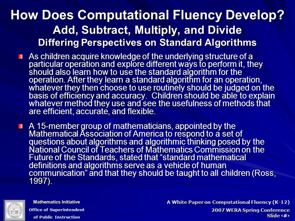 Mathematics Initiative Office of Superintendent of Public Instruction A White Paper on Computational Fluency (K-12) 2007 WERA Spring Conference Slide 67 How Does Computational Fluency Develop.