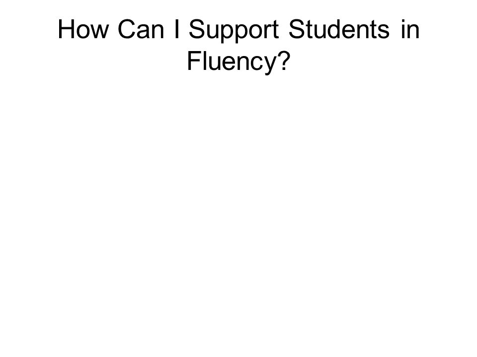 How Can I Support Students in Fluency