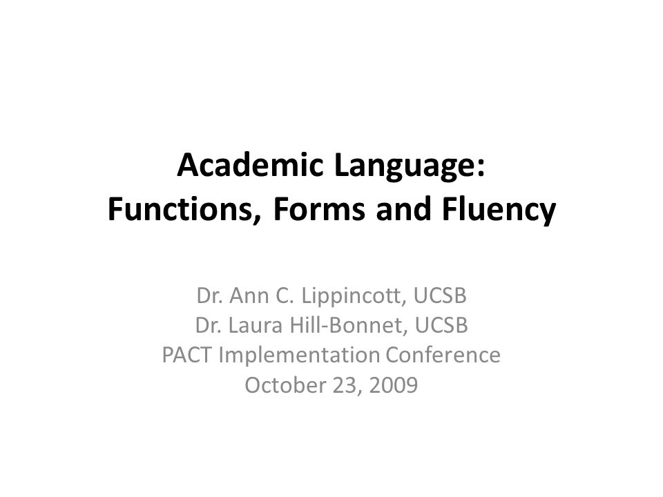 Academic Language: Functions, Forms and Fluency Dr.