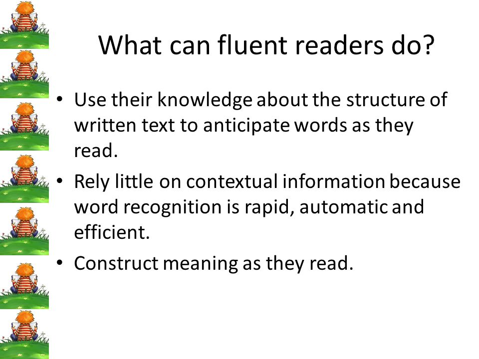 What can fluent readers do.