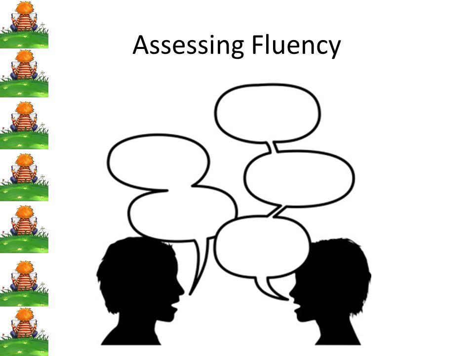 Assessing Fluency