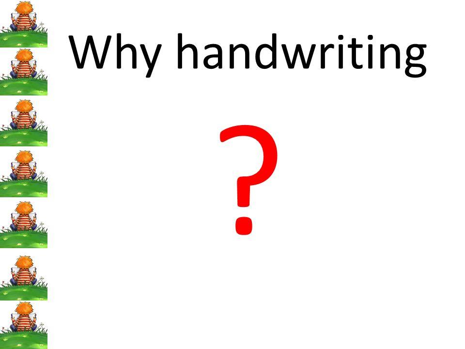 Why handwriting ?