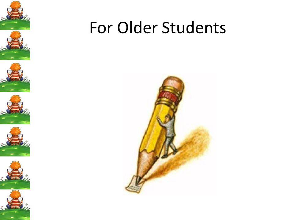 For Older Students