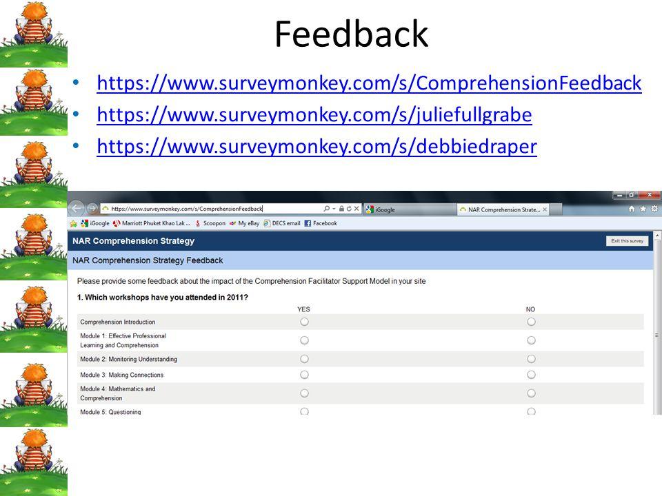 Feedback https://www.surveymonkey.com/s/ComprehensionFeedback https://www.surveymonkey.com/s/juliefullgrabe https://www.surveymonkey.com/s/debbiedraper