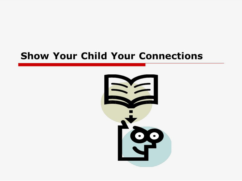 Show Your Child Your Connections