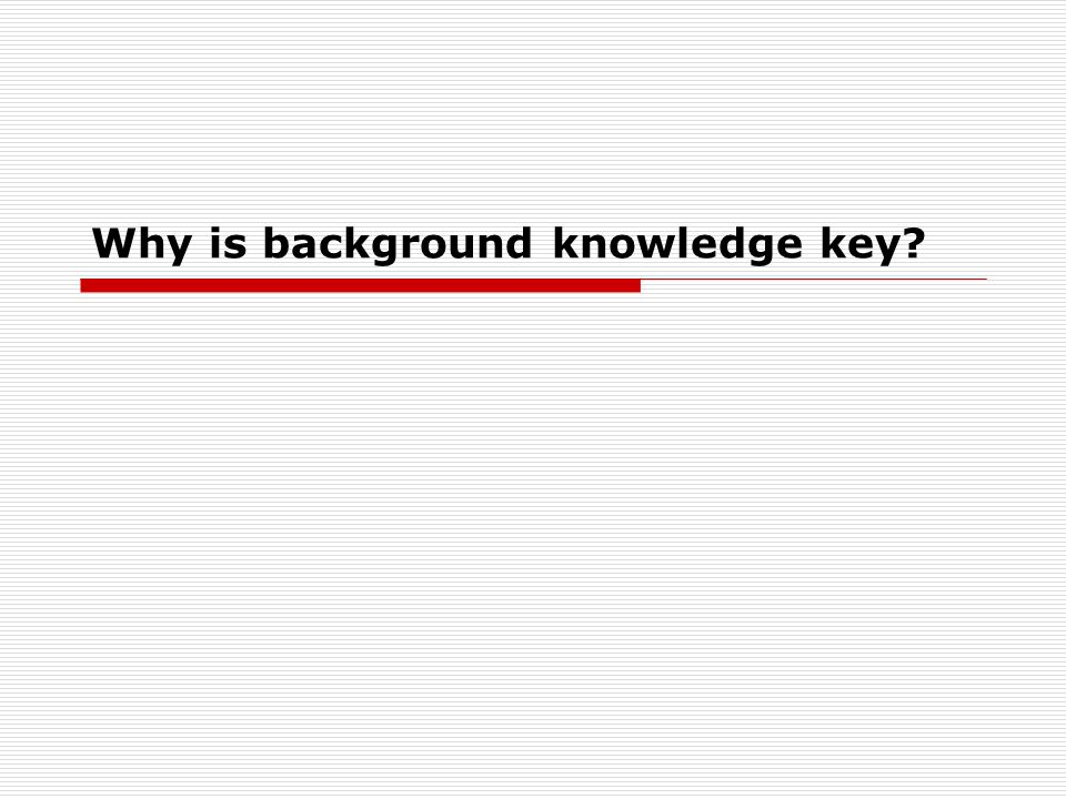 Why is background knowledge key