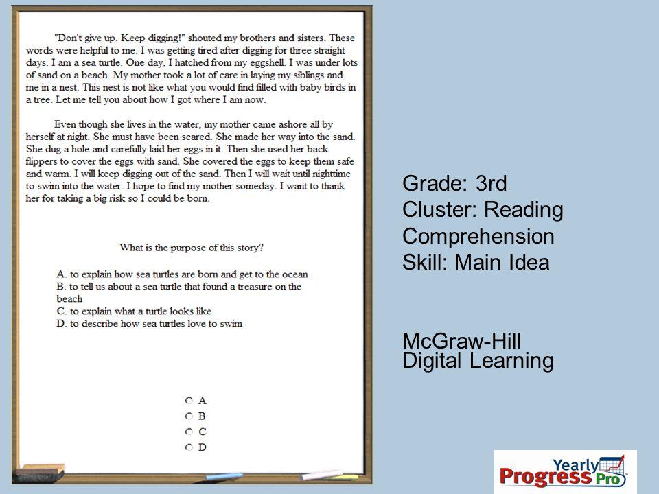 Grade: 3rd Cluster: Reading Comprehension Skill: Main Idea McGraw-Hill Digital Learning