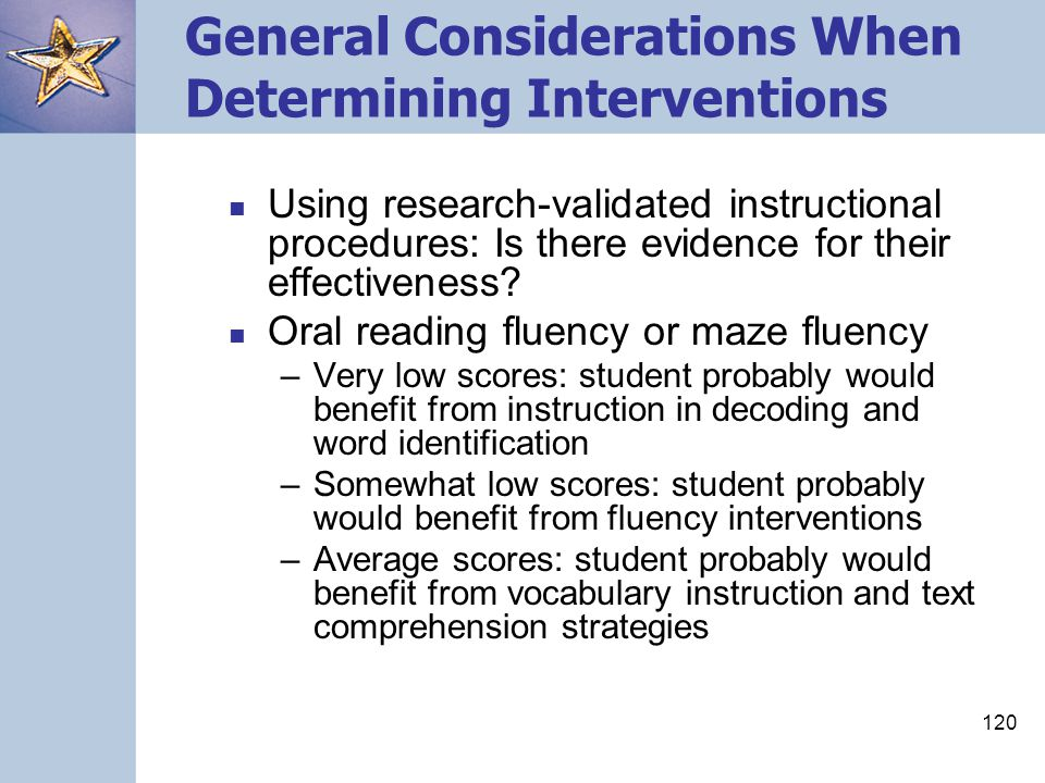 120 General Considerations When Determining Interventions Using research-validated instructional procedures: Is there evidence for their effectiveness