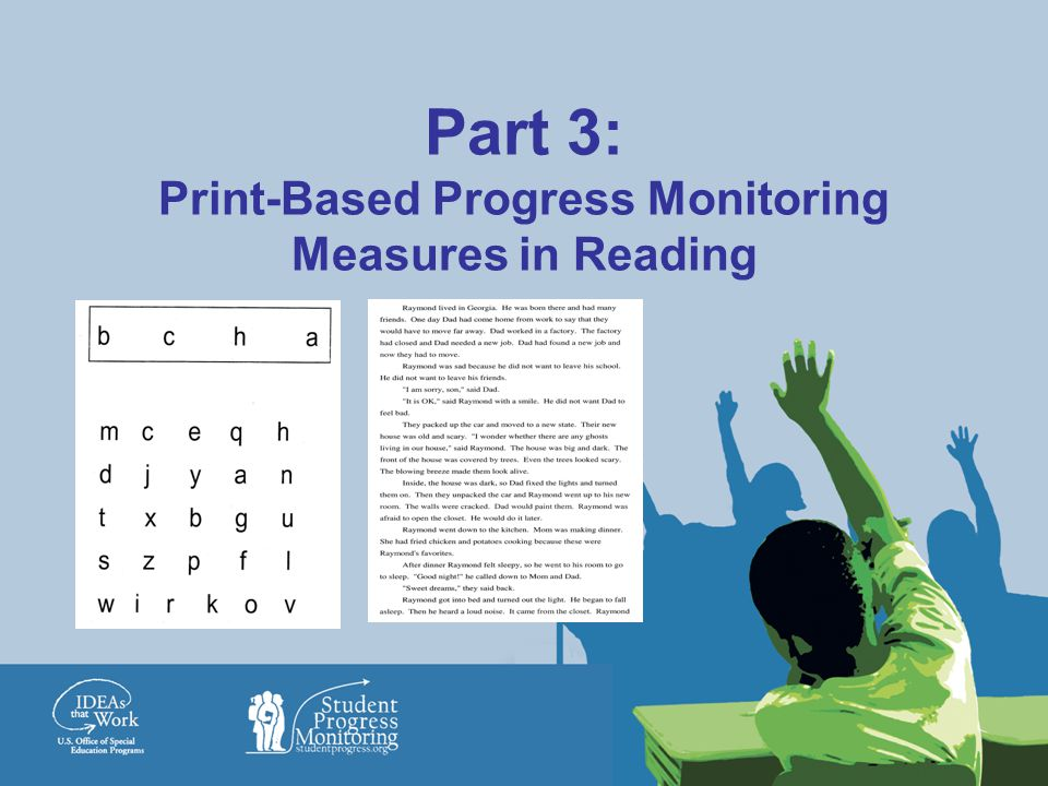 Part 3: Print-Based Progress Monitoring Measures in Reading