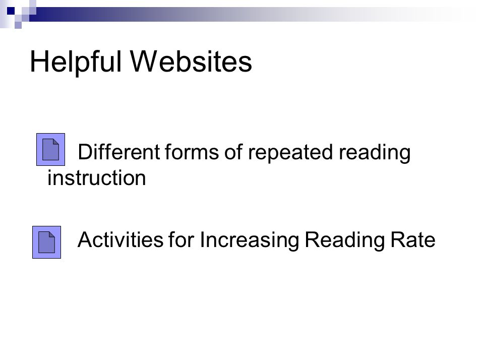 Helpful Websites Different forms of repeated reading instruction Activities for Increasing Reading Rate