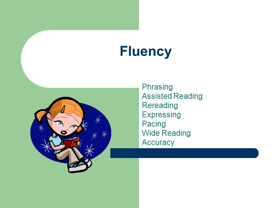 Fluency Phrasing Assisted Reading Rereading Expressing Pacing Wide Reading Accuracy
