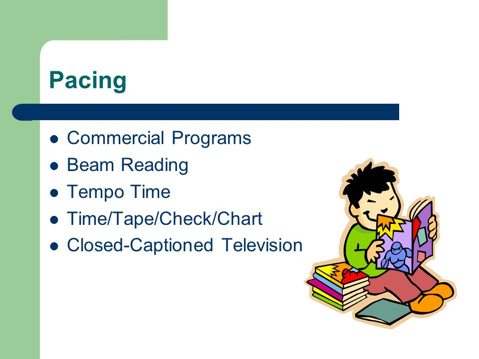 Pacing Commercial Programs Beam Reading Tempo Time Time/Tape/Check/Chart Closed-Captioned Television