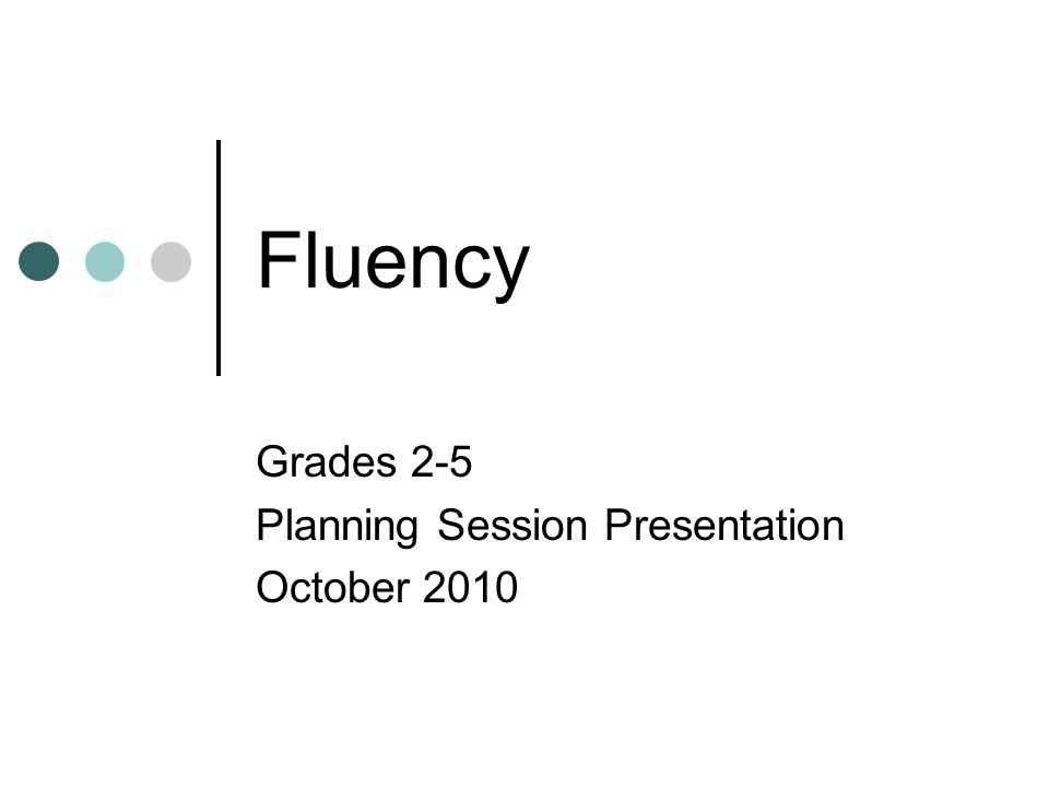 Fluency Development Lesson Format Teacher chooses short, high interest passage – often a poem Teacher reads passage aloud several times, modeling fluent reading Meaning and vocabulary development built through class discussion Teacher and class do choral reading of passage – can have different children or groups read different parts