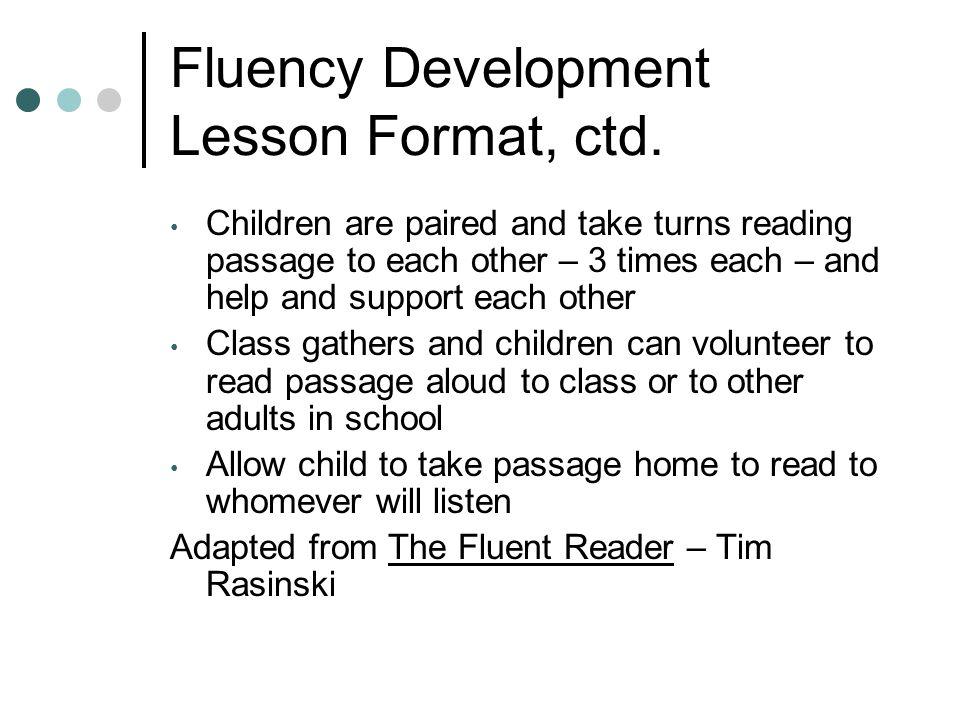 Fluency Development Lesson Format, ctd.