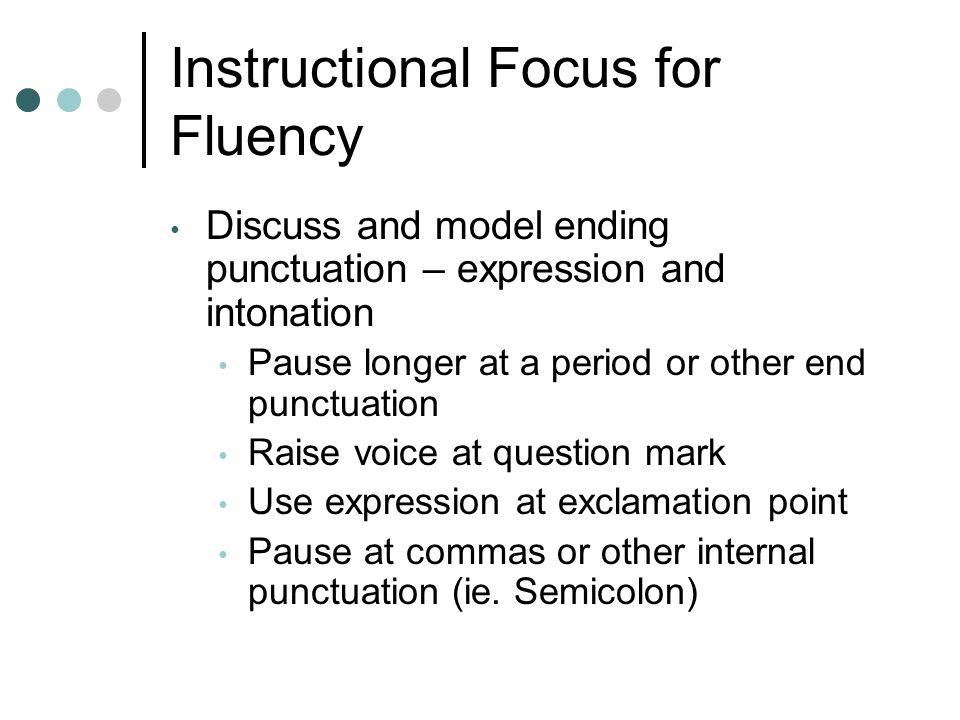 Instructional Focus for Fluency, ctd.