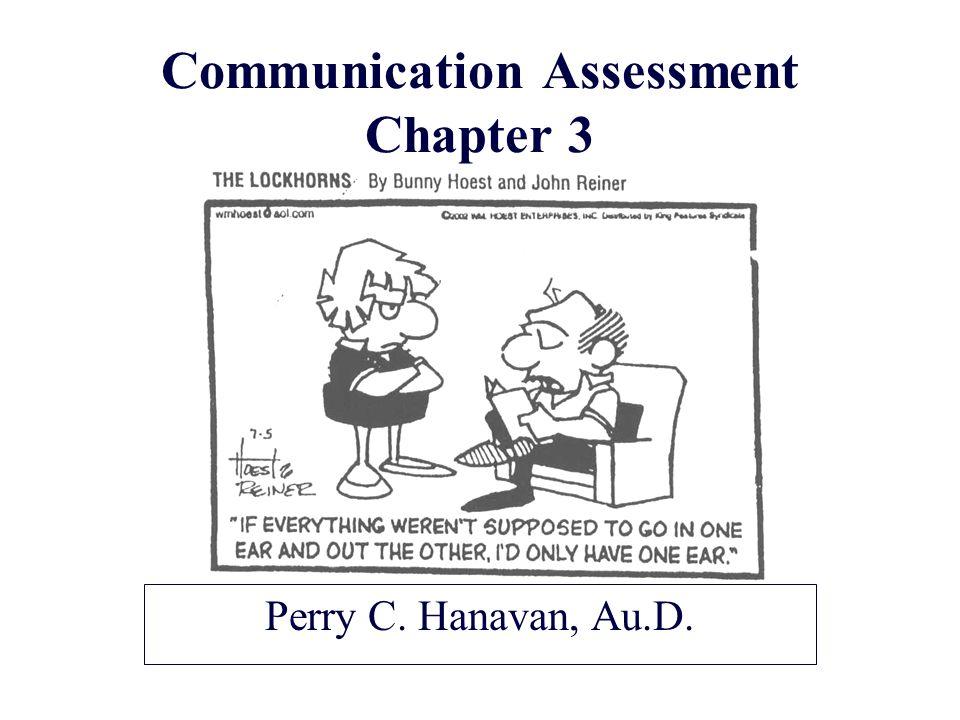 Communication Assessment Chapter 3 Perry C. Hanavan, Au.D.