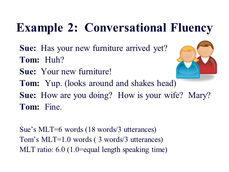 Traditional Audiologic vs Conversational Fluency Measures  Most audiologic test lists present unrelated speech stimuli (spondees, PB words, etc.)  Clients usually must repeat what they hear verbatim (Say the word _____)  No interaction with communication partners
