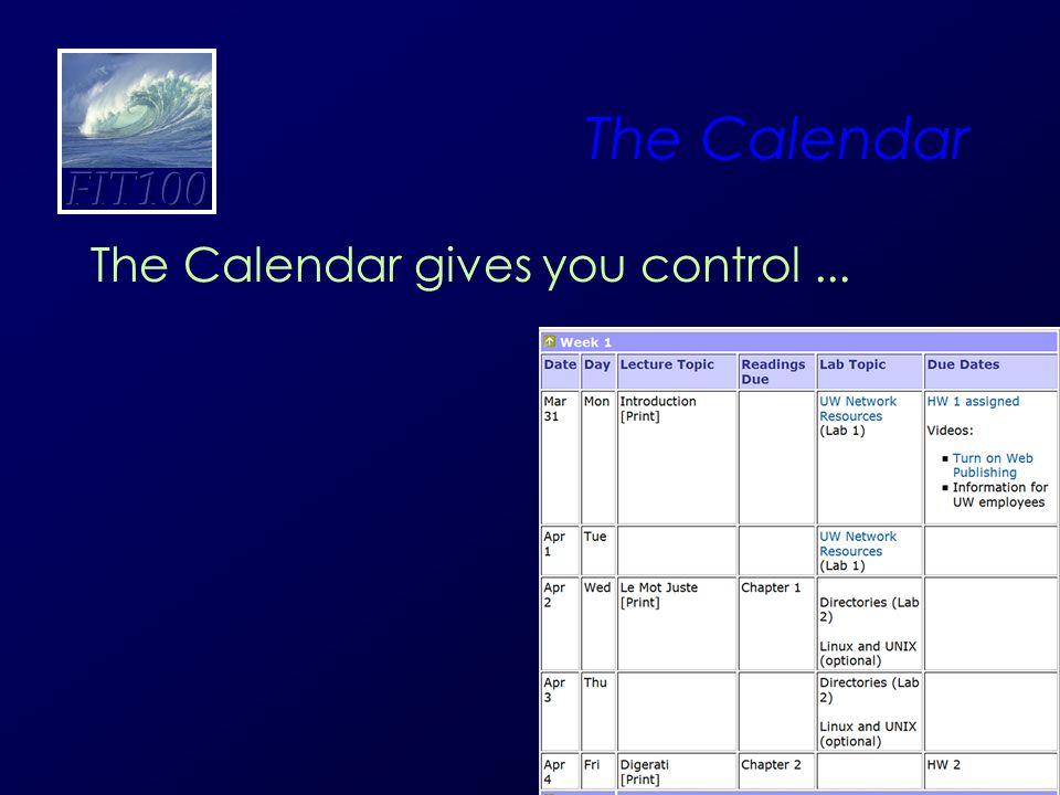 21 The Calendar The Calendar gives you control...
