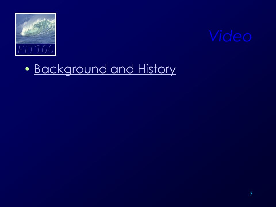 Video Background and History 3