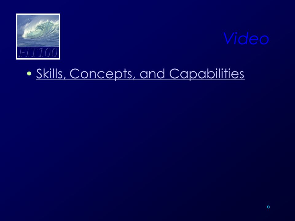 Video Skills, Concepts, and Capabilities 6