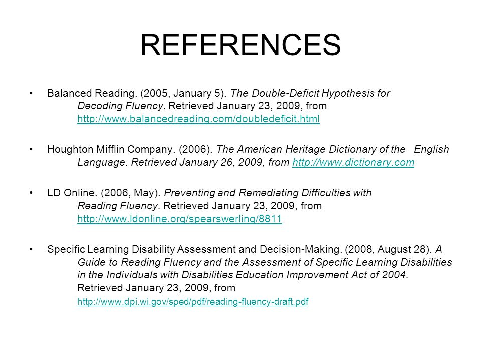 REFERENCES Balanced Reading. (2005, January 5). The Double-Deficit Hypothesis for Decoding Fluency. Retrieved January 23, 2009, from http://www.balanc