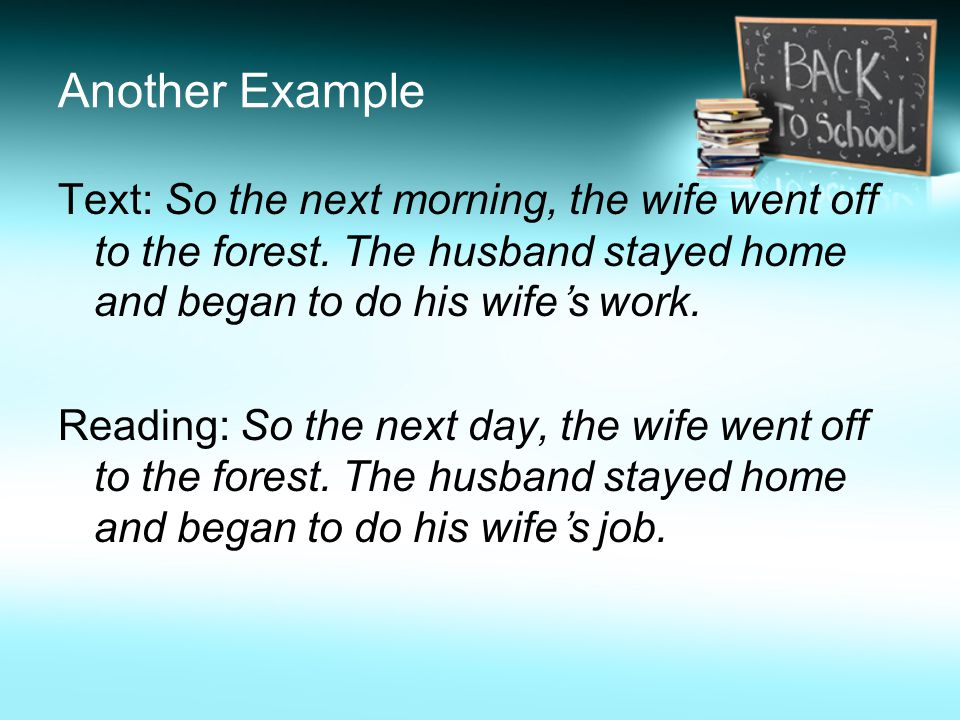 Another Example Text: So the next morning, the wife went off to the forest.