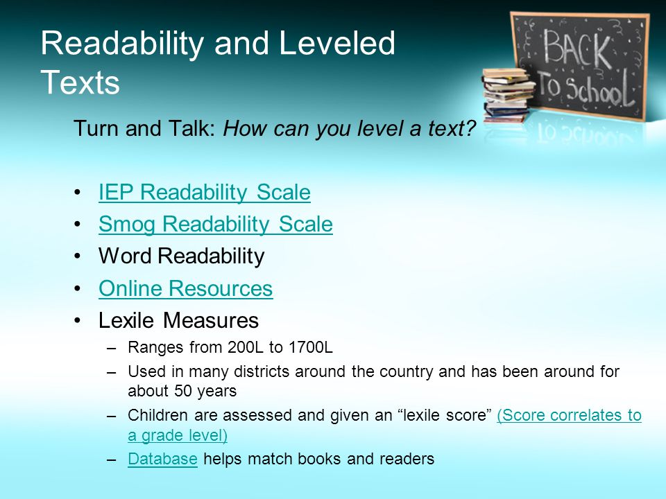 Readability and Leveled Texts Turn and Talk: How can you level a text.