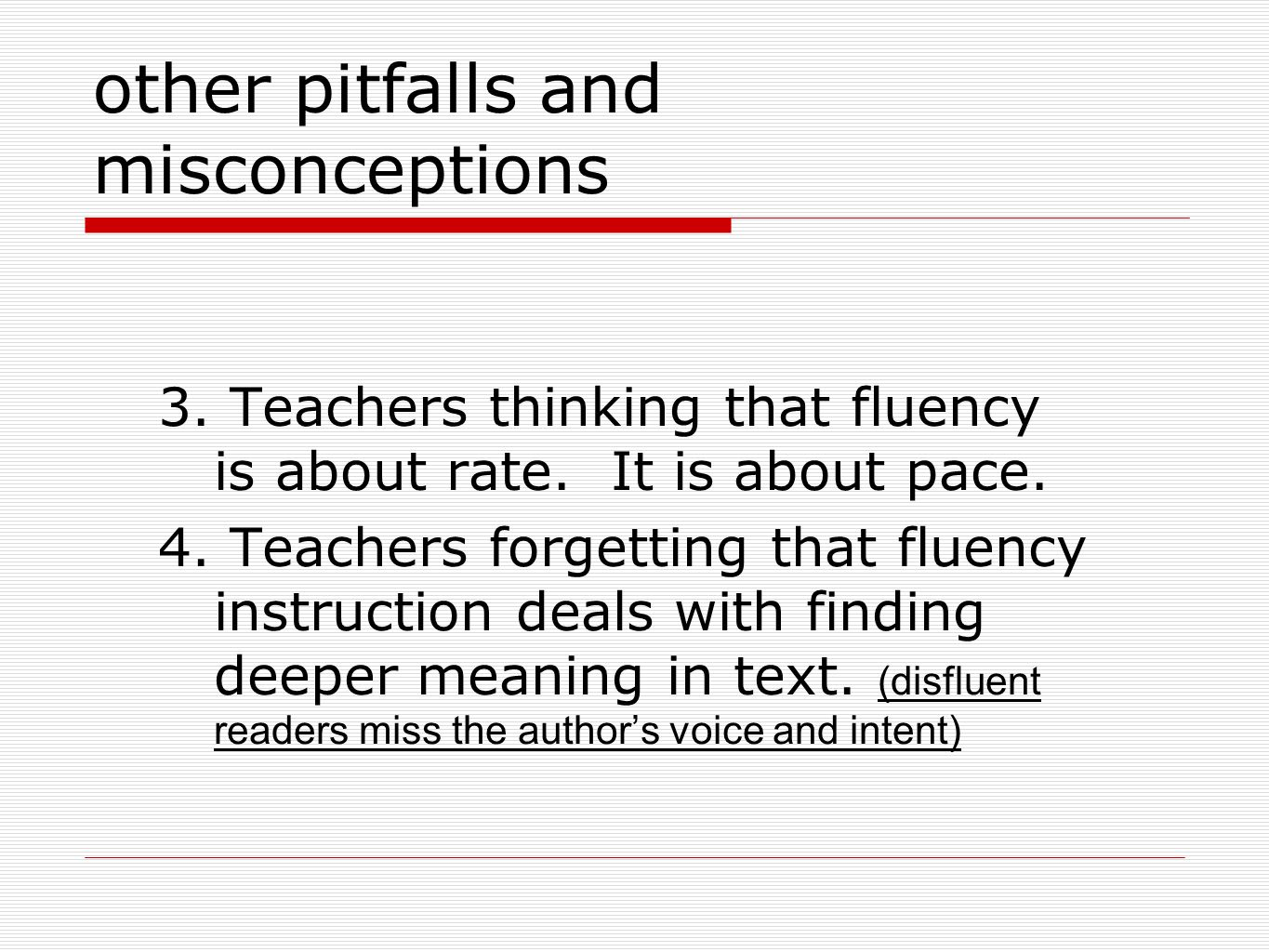 3. Teachers thinking that fluency is about rate. It is about pace.
