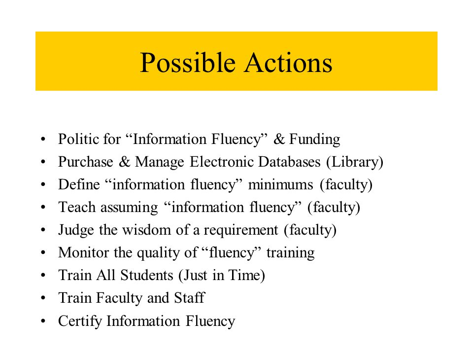 """Possible Actions Politic for """"Information Fluency"""" & Funding Purchase & Manage Electronic Databases (Library) Define """"information fluency"""" minimums (f"""