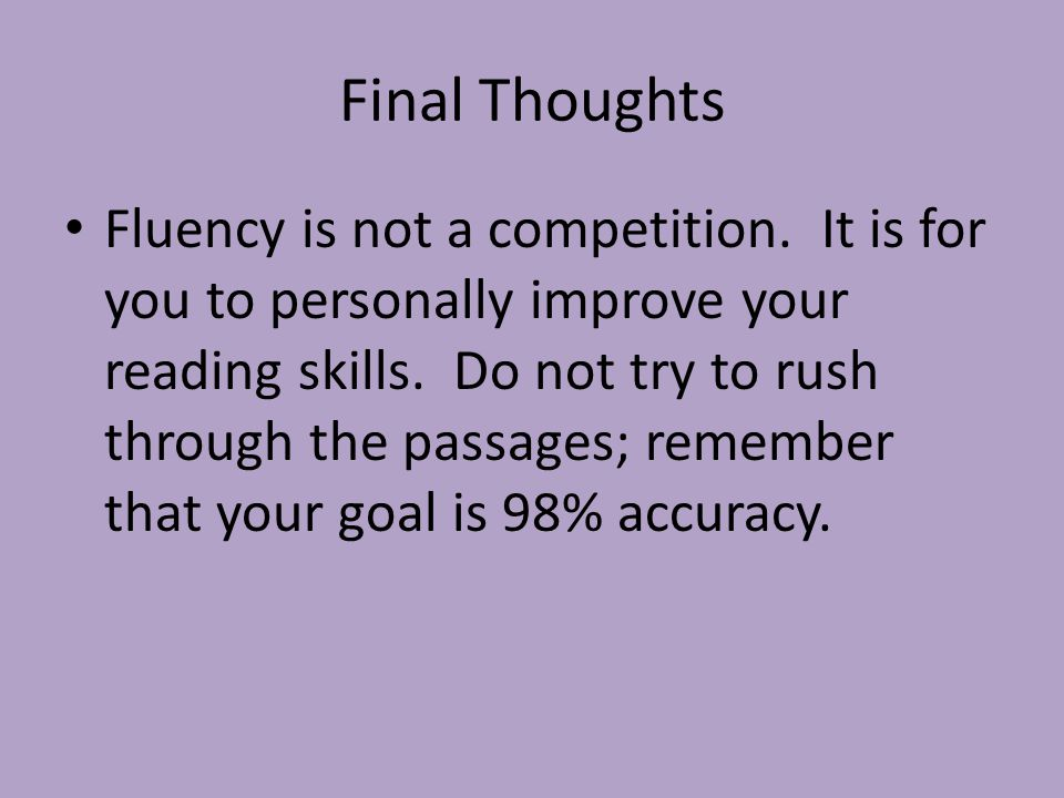 Final Thoughts Fluency is not a competition.