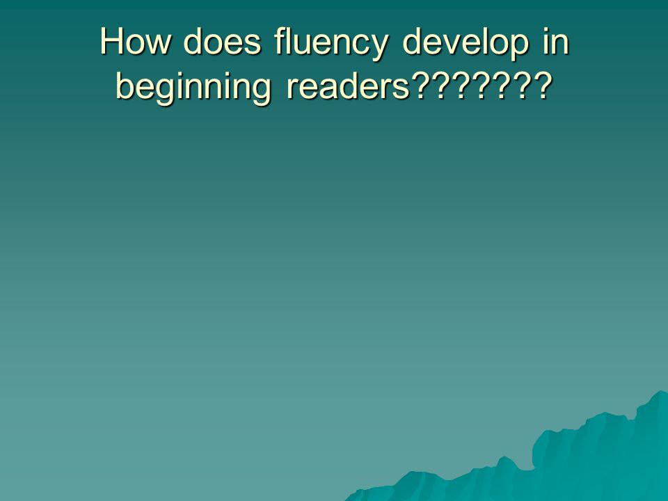 How does fluency develop in beginning readers