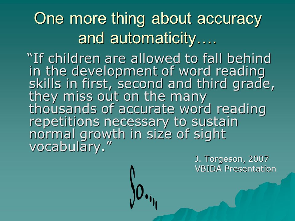 One more thing about accuracy and automaticity….