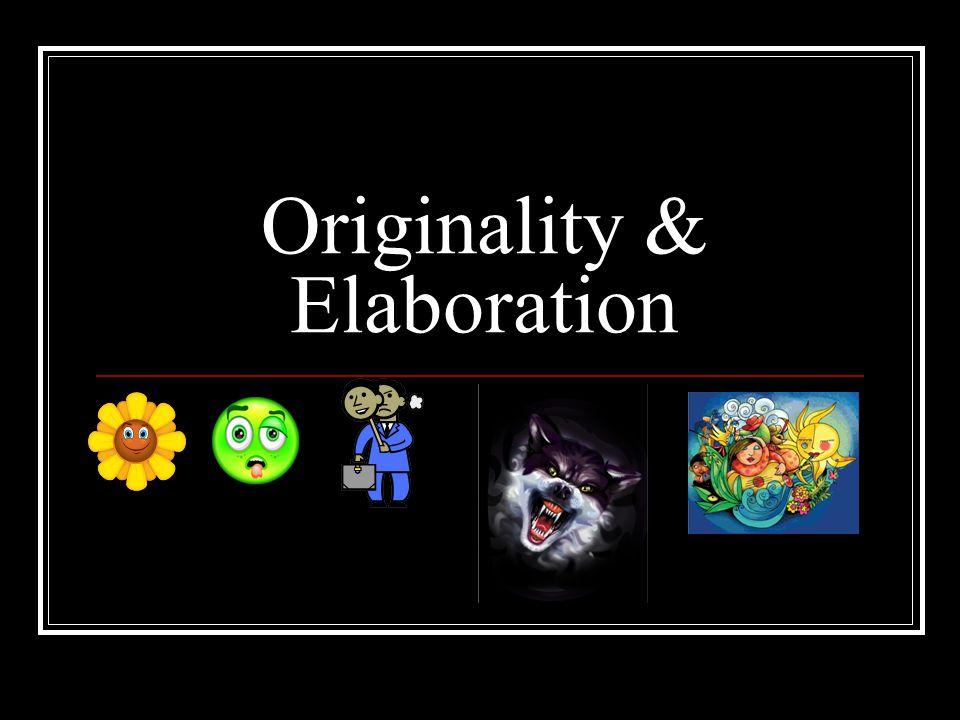 Originality & Elaboration