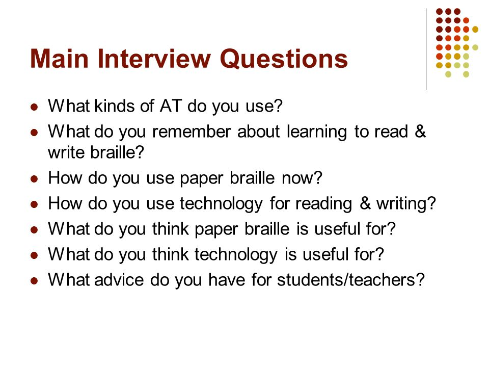 Main Interview Questions What kinds of AT do you use.