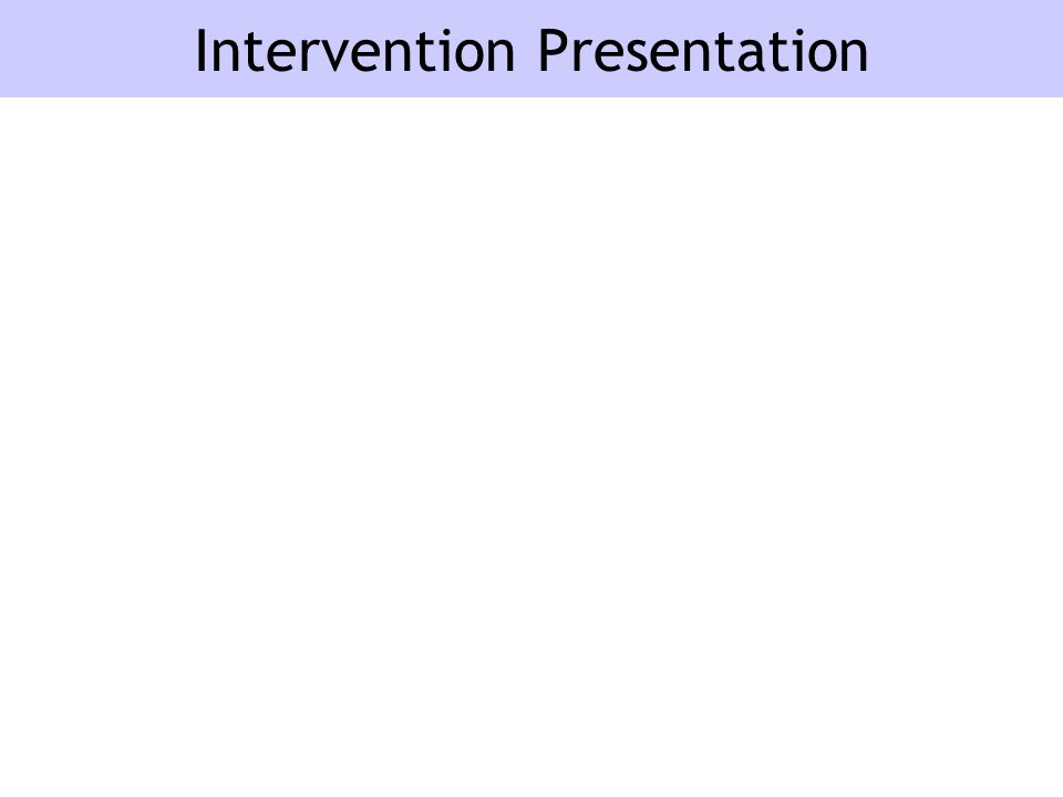 Intervention Presentation