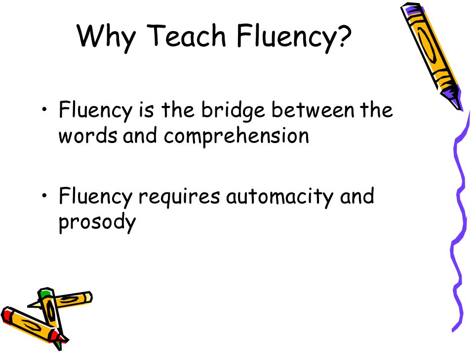 Why Teach Fluency.