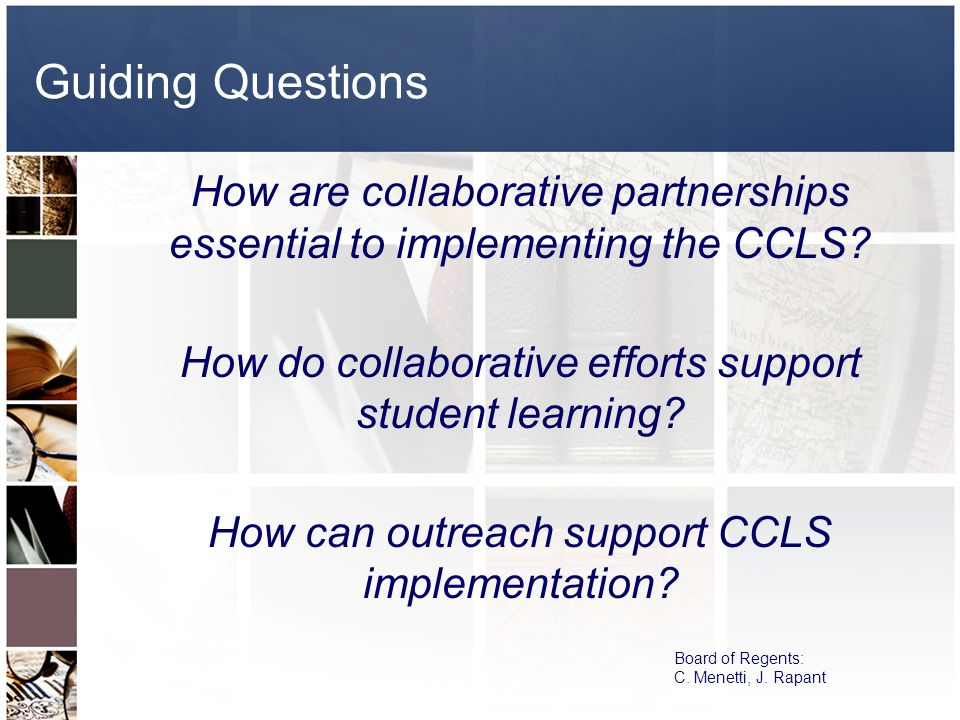 Guiding Questions How are collaborative partnerships essential to implementing the CCLS.