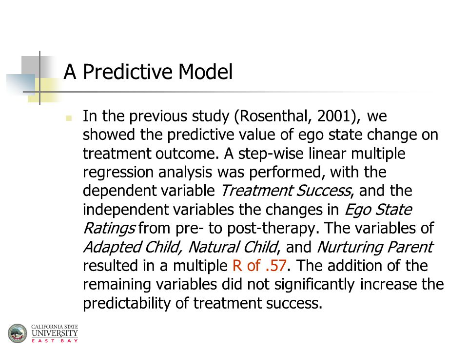 A Predictive Model In the previous study (Rosenthal, 2001), we showed the predictive value of ego state change on treatment outcome.
