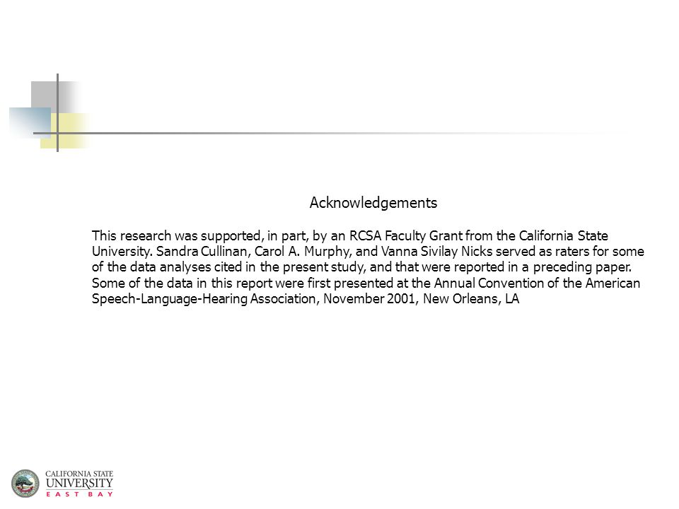 Acknowledgements This research was supported, in part, by an RCSA Faculty Grant from the California State University.