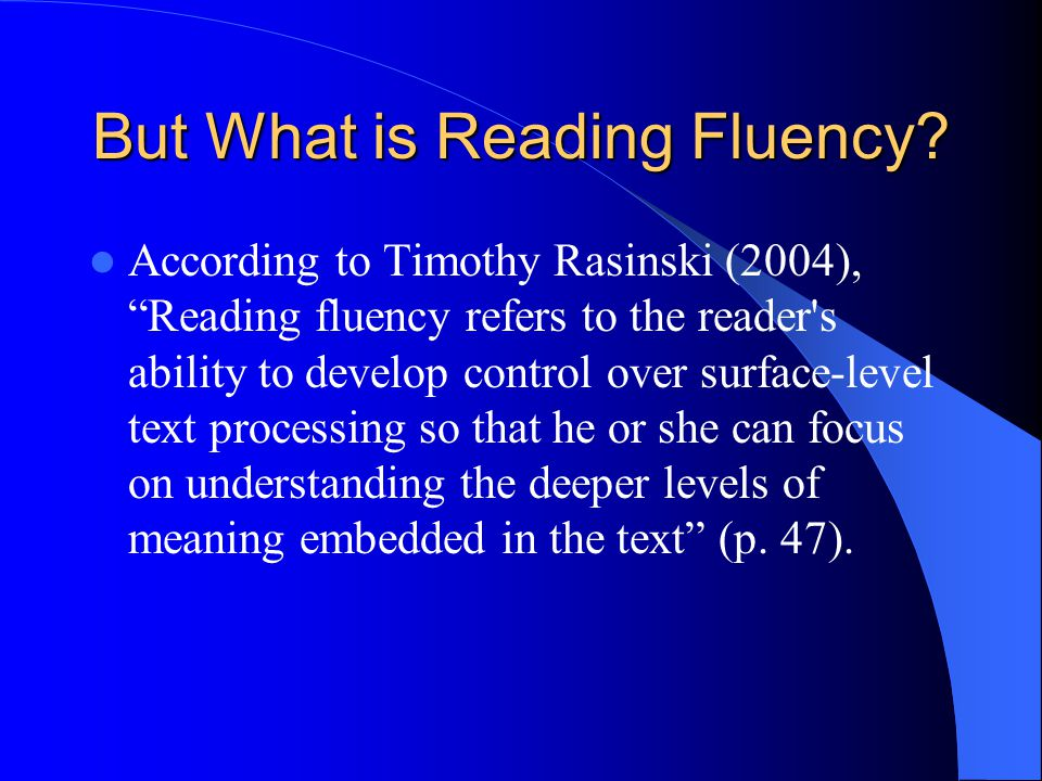 But What is Reading Fluency.