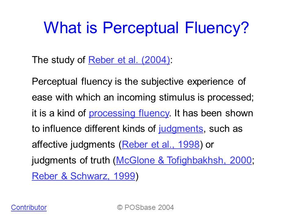 What is Perceptual Fluency. The study of Reber et al.