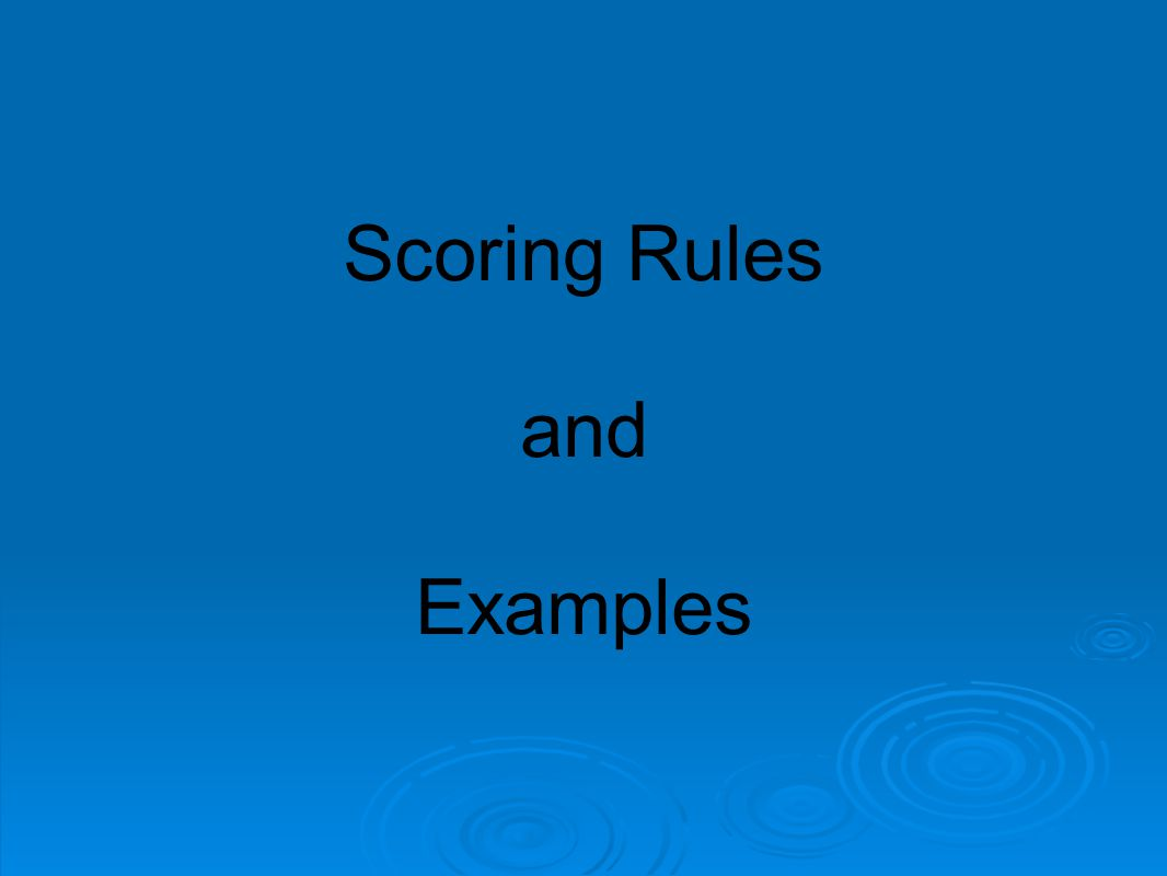 Scoring Rules and Examples